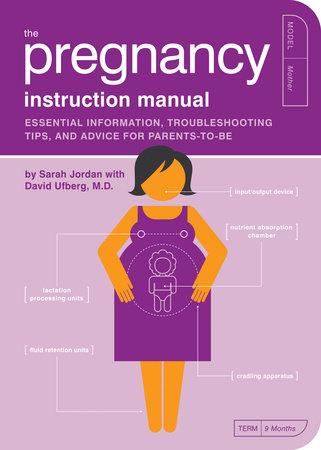 The Pregnancy Instruction Manual by Sarah Jordan