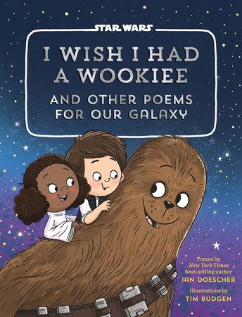 I Wish I Had a Wookiee by Ian Doescher
