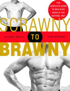 Scrawny to Brawny
