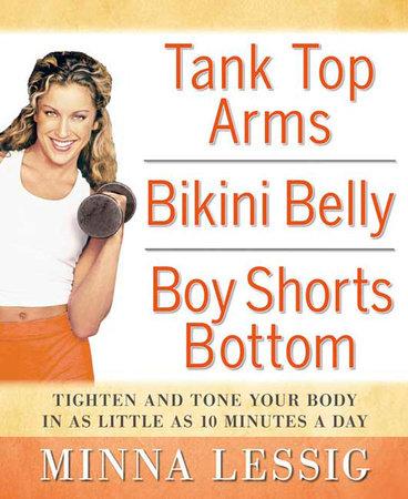 Tank Top Arms, Bikini Belly, Boy Shorts Bottom by Minna Lessig