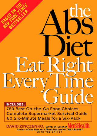 The Abs Diet Eat Right Every Time Guide by David Zinczenko and Ted Spiker