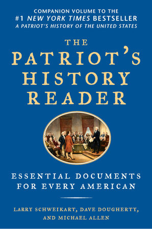 The Patriot's History Reader by Larry Schweikart, Michael Allen and Dave Dougherty