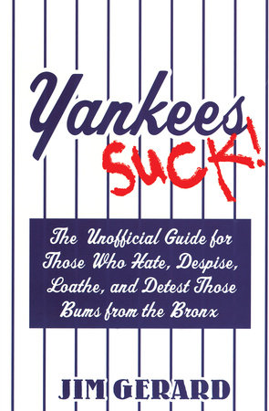 Yankees Suck! by Jim Gerard