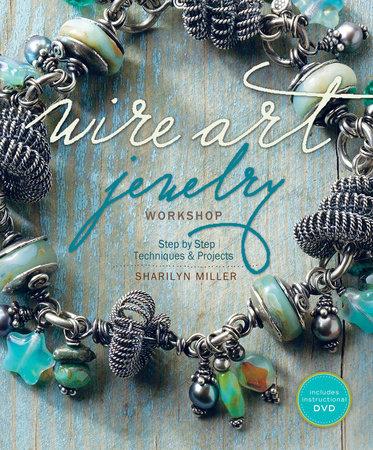 Wire Art Jewelry Workshop by Sharilyn Miller