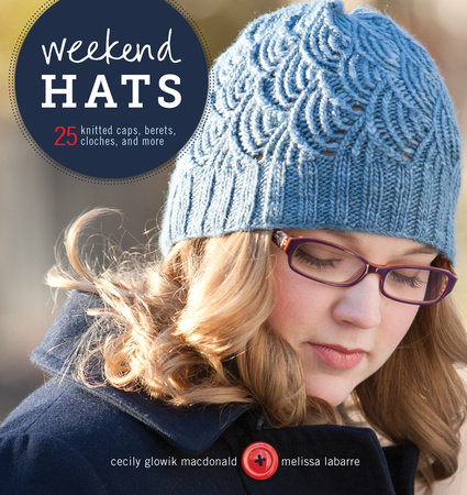 Weekend Hats by Cecily Macdonald and Melissa LaBarre