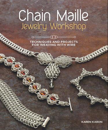 Chain Maille Jewelry Workshop by Karen Karon