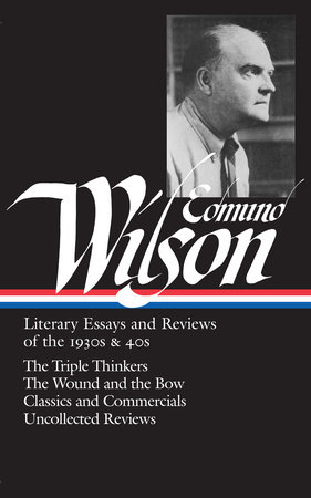 Edmund Wilson: Literary Essays and Reviews of the 1930s & 40s (LOA #177) by Edmund Wilson