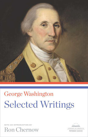 George Washington: Selected Writings by George Washington