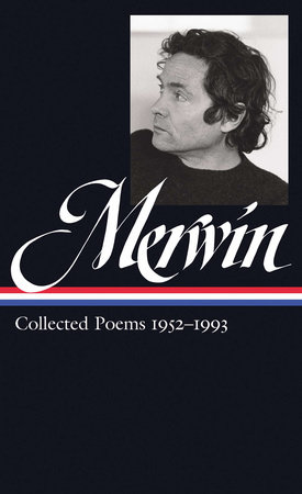 W.S. Merwin: Collected Poems 1952-1993 (LOA #240) by W. S. Merwin