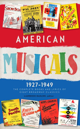 American Musicals: The Complete Books and Lyrics of Eight Broadway Classics 1927 -1949 (LOA #253) by