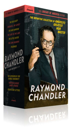 Raymond Chandler: The Library of America Edition by Raymond Chandler