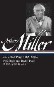 Arthur Miller: Collected Plays Vol. 3 1987-2004 (LOA #261)