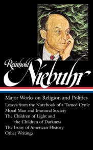 Reinhold Niebuhr: Major Works on Religion and Politics (LOA #263)
