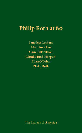Philip Roth at 80: A Celebration by Philip Roth