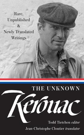 The Unknown Kerouac (LOA #283) by Jack Kerouac