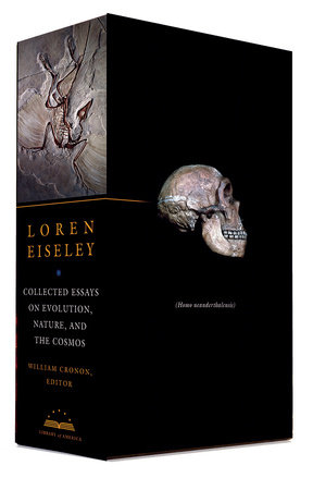 Loren Eiseley: Collected Essays on Evolution, Nature, and the Cosmos by Loren Eiseley