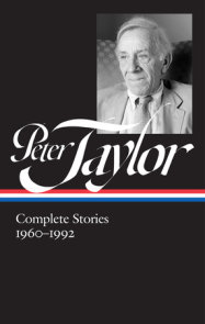 Peter Taylor: Complete Stories 1960-1992 (LOA #299)
