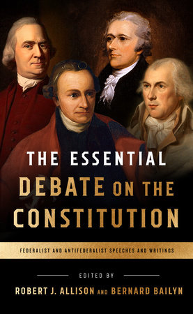 The Essential Debate on the Constitution by