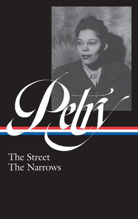 Ann Petry: The Street, The Narrows (LOA #314) by Ann Petry