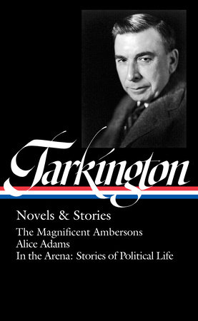Booth Tarkington: Novels & Stories (LOA #319) by Booth Tarkington