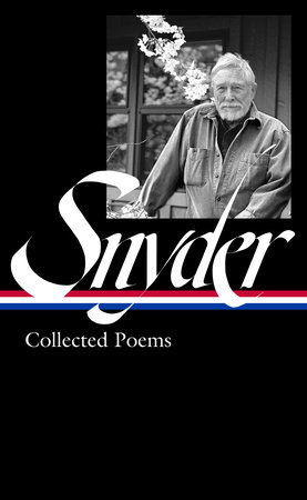 Gary Snyder: Collected Poems (LOA #357) by Gary Snyder