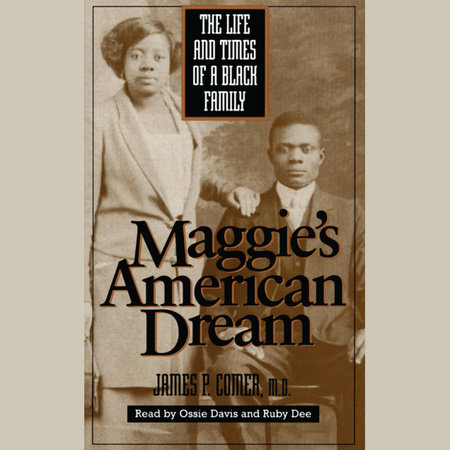 Maggie's American Dream by James P. Comer