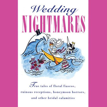 Wedding Nightmares by Bride's Magazine Editors