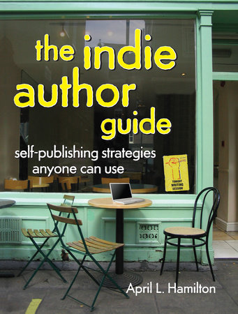 The Indie Author Guide by April Hamilton