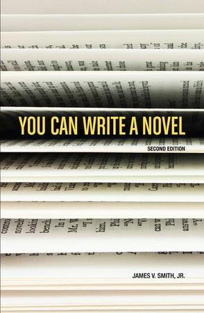 You Can Write A Novel by James V. Smith, Jr.