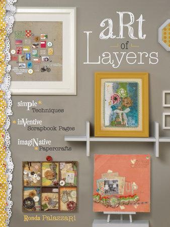 Art of Layers by Ronda Palazzari