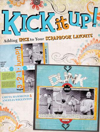Kick It Up! by Greta Hammond and Angelia Wigginton