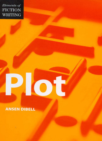 Elements of Fiction Writing - Plot by Ansen Dibell