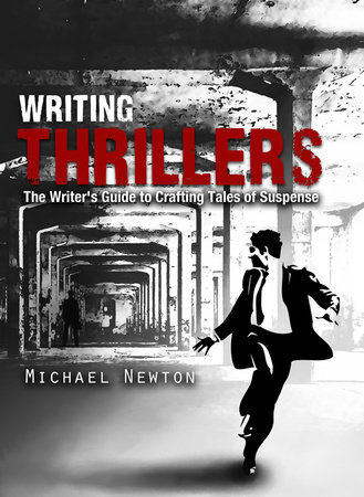 Writing Thrillers by Michael Newton