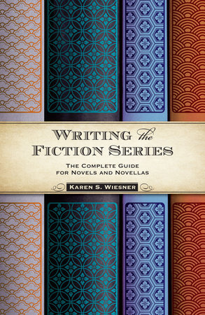 Writing the Fiction Series by Karen S. Wiesner