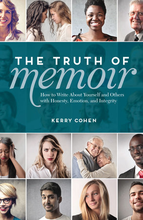 The Truth of Memoir by Kerry Cohen
