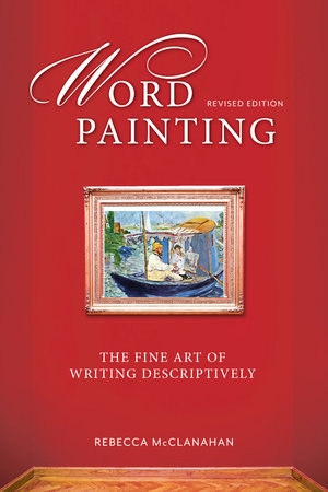Word Painting Revised Edition by Rebecca Mcclanahan