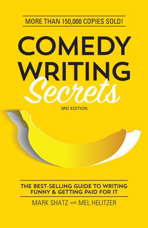 Comedy Writing Secrets by Mark Shatz and Mel Helitzer