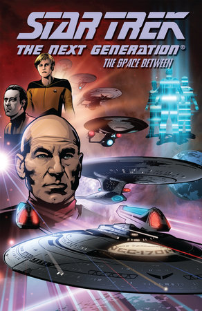 Star Trek: The Next Generation - The Space Between by David Tischman