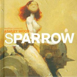 Sparrow Volume 7: Ashley Wood 2