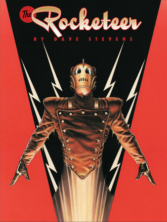 The Rocketeer: The Complete Adventures Deluxe Edition by Dave Stevens