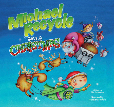 Michael Recycle Saves Christmas by Ellie Bethel