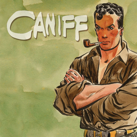 Caniff: A Visual Biography by Dean Mullaney
