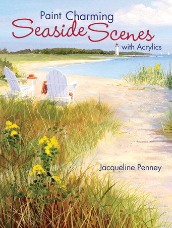 Paint Charming Seaside Scenes With Acrylics by Jacqueline Penney