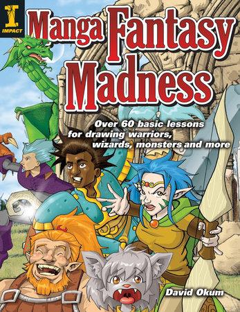 Manga Fantasy Madness by David Okum