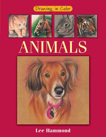 Drawing in Color - Animals by Lee Hammond