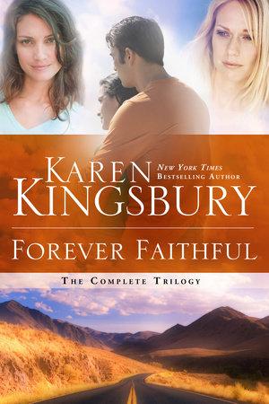 Forever Faithful by Karen Kingsbury