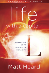 Life with a Capital L Participant's Guide