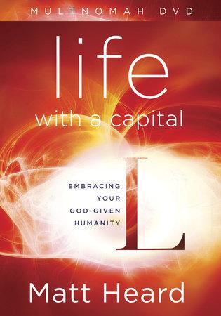 Life with a Capital L DVD by Matt Heard