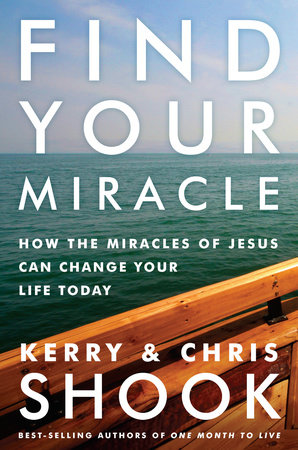 Find Your Miracle by Kerry Shook and Chris Shook