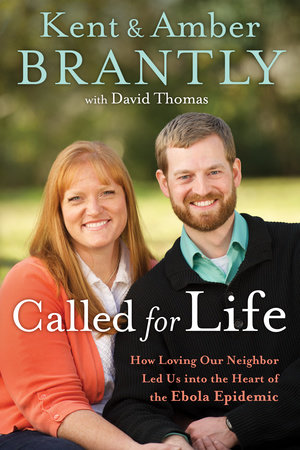 Called for Life by Kent Brantly and Amber Brantly